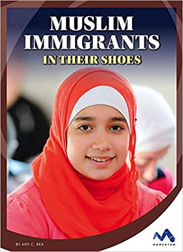 Muslim Immigrants: In Their Shoes por Amy C. Rea epub