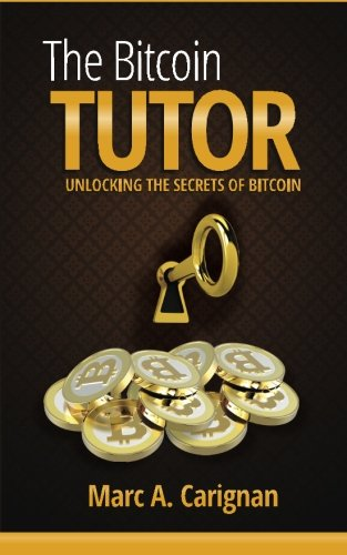 The Bitcoin Tutor: Unlocking the Secrets of Bitcoin
