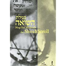 Megillat Hashoah the Shoah Scroll: A Holocaust Liturgy