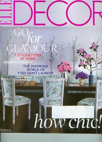 Elle Decor October 2008 How Chic, Go for Glamour, The Inspiring World of Yves Saint Laurent (No. - Furniture Allure Designs