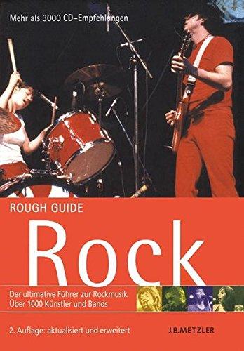 Rough Guide Rock: Der ultimative Führer zur Rockmusik. 1000 Künstler und Bands