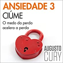 Ciúme [Jealousy] Audiobook by Augusto Cury Narrated by Marcio Gomes Machado
