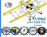 img - for Flying: Just Plane Fun by Julie Grist (2015-02-25) book / textbook / text book