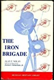 The Iron Brigade, Alan T. Nolan, 091505616X