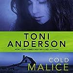 Cold Malice: Cold Justice, Book 8 | Toni Anderson