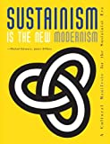 img - for Sustainism Is the New Modernism: A Cultural Manifesto for the Sustainist Era by Michiel Schwarz (2010-12-31) book / textbook / text book