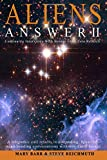 Aliens Answer II: Continuing Interviews With Non-Earth Beings (Volume 2)