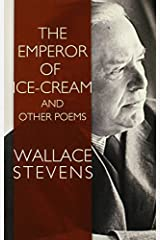 The Emperor of Ice-Cream and Other Poems by Wallace Stevens (2005-03-11) Paperback