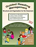 Guided Reading Management : Structure and Organization for the Classroom, Pavelka, Patricia, 1935258044