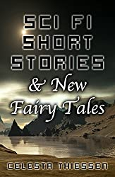 Sci Fi Short Stories & New Fairy Tales