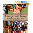 Every Last Drop: Bringing Clean Water Home (Orca Footprints)