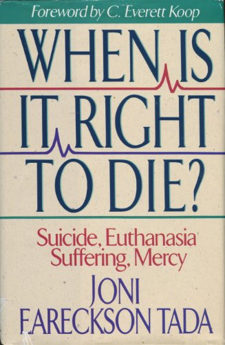 Image of When Is It Right to Die? : Suicide, Euthanasia, Suffering, Mercy