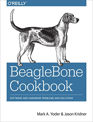 Beaglebone Cookbook  Software And Hardware Problems And Solutions