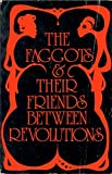 The Faggots and Their Friends Between Revolutions, Larry Mitchell, 0930762002
