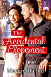 The Accidental Elopement (A Chance Romance)