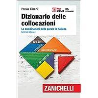 Dizionario delle collocazioni. Le combinazioni delle parole in italiano. Con Contenuto digitale (fornito elettronicamente)