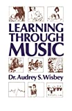 Learning Through Music, Wisbey, Audrey S., 0852002513