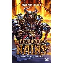 REVANCHE DES NAINS (LA) T.02 : L'ÉTOILE DE L'EXPIATION