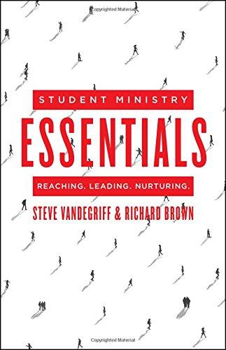Student Ministry Essentials: Reaching. Leading. Nurturing.