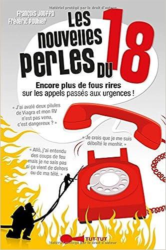 a9f90fd00f929 Amazon.fr - Les nouvelles perles du 18 - Frédéric Pouhier, François Jouffa  - Livres