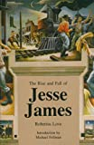 The Rise and Fall of Jesse James, Robertus Love, 0803279329