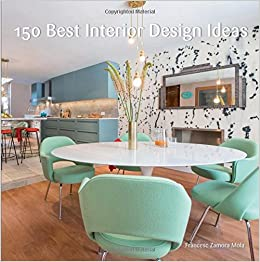 150 Best Interior Design Ideas None 9780062569127 Amazon Books