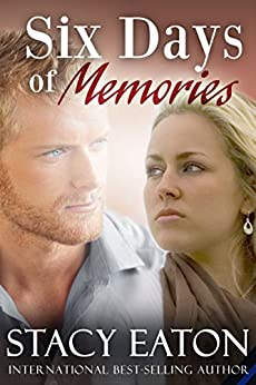 Six Days of Memories by [Eaton, Stacy]