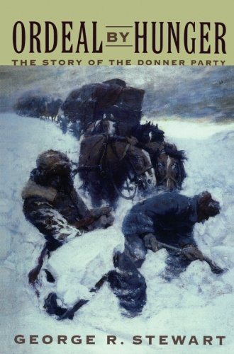 Ordeal by Hunger: The Story of the Donner Party -