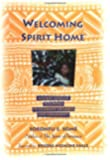 Welcoming Spirit Home: Ancient African Teachings to Celebrate Children and Community