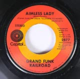 GRAND FUNK RAILROAD 45 RPM AIMLESS LADY / CLOSER TO HOME