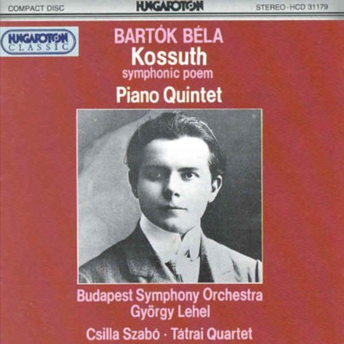 Price comparison product image Bartok: Kossuth; Piano Quintet