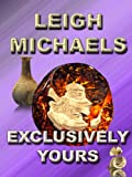 Exclusively Yours by Leigh Michaels front cover