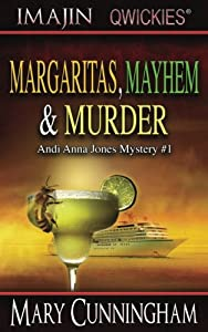 Margaritas, Mayhem & Murder (An Andi Anna Jones Mystery) (Volume 1)