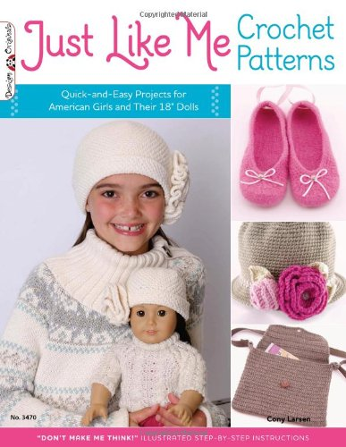Just Like Me Crochet Patterns Quick And Easy Projects For American
