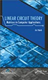 img - for Linear Circuit Theory: Matrices in Computer Applications book / textbook / text book