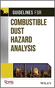 Guidelines for Combustible Dust Hazard Analysis
