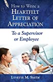 How to Write a Heartfelt Letter of Appreciation to a Supervisor or Employee