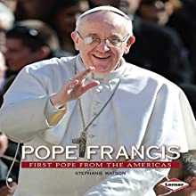 Pope Francis: First Pope from the Americas Audiobook by Stephanie Watson Narrated by  Intuitive