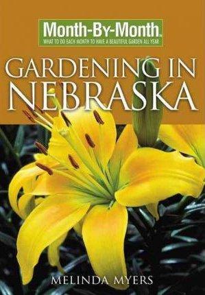 Month By Month Gardening In Nebraska