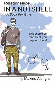 Relationships In A Nutshell: A Book For Guys