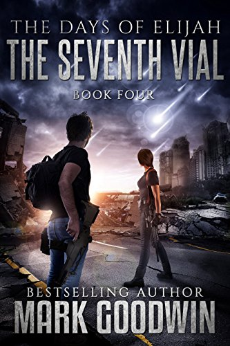 The Seventh Vial: A Novel of the Great Tribulation (The Days of Elijah Book 4) cover