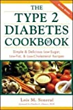 The Type 2 Diabetes Cookbook: Simple & Delicious Low-Sugar, Low-Fat, & Low-Cholesterol Recipes: Simple and Delicious Low-sugar, Low-fat and Low-cholesterol Recipes (All Other Health)