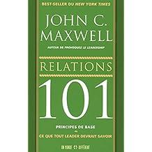 Relations 101 - Principe de base: Ce que tout leader devrait savoir