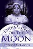 Dreaming on the Moon, Justinah McFadden, 1425932169