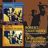 J.B Hutto & the Hawks/ Robert Nighthawk