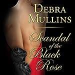 Scandal of the Black Rose | Debra Mullins