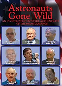Astronauts Gone Wild: An Investigation into the Authenticity of the Moon Landings - moonmovie.com