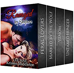 Ravaged by Shifters (A Paranormal Romance and Urban Fantasy Collection) by [Middleton, Kristen, Mae, Lee]