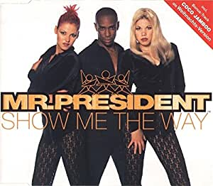 Mr President Show Me The Way Coco Jambo Single Maxi