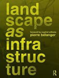 img - for Landscape as Infrastructure: A Base Primer book / textbook / text book
